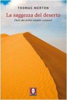 La saggezza del deserto - Thomas Merton