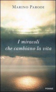 Copertina di 'I miracoli che cambiano la vita'