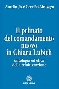 Copertina di 'Primato del comandamento nuovo in Chiara Lubich'