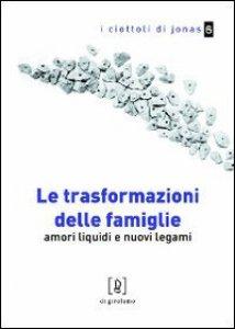Copertina di 'Le trasformazioni delle famiglie. Amori liquidi e nuovi legami'
