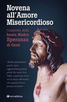 Novena all'Amore Misericordioso - Madre Speranza Di Gesu'