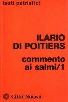 Commento di salmi [vol_1] - Ilario di Poitiers (sant')