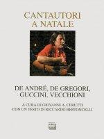 Cantautori a Natale. De Andrè, De Gregori, Guccini, Vecchioni.