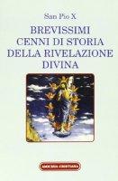 Brevissimi cenni di storia della rivelazione divina - Pio X
