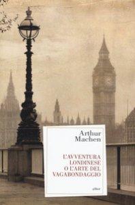 Copertina di 'L' avventura londinese o l'arte del vagabondaggio'