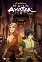 La frattura. Avatar. The last airbender - Yang Gene Luen, Di Martino Michael Dante, Konietzko Bryan