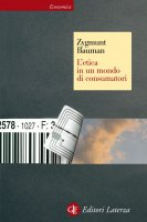 L'etica in un mondo di consumatori - Zygmunt Bauman