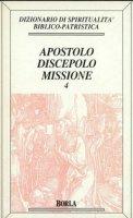 Dizionario di spiritualità biblico-patristica [vol_4] / Apostolo, discepolo, missione