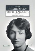 Tutti i racconti - Némirovsky Irène