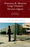 Sul senso religioso - Montini Giovanni B., Giussani Luigi