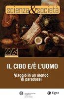Scienza&Società 23/24. Il cibo e/è l'uomo - Pietro Greco