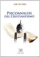 Psicoanalisi del cristianesimo - De Paoli Luigi