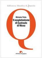 Il neoplatonismo di Eustrazio di Nicea - Michele Trizio