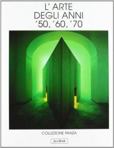 Copertina di 'L'arte degli anni '50, '60, '70. Collezione Panza'