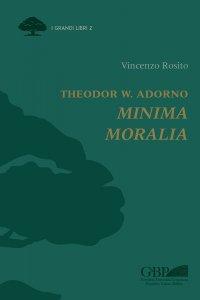 Copertina di 'Theodor W. Adorno. Minima moralia'