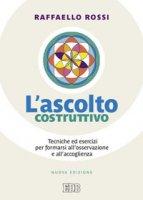 L' ascolto costruttivo - Raffaello Rossi