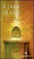 Il pane di vita. Dieci schemi per l'adorazione eucaristica