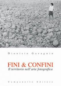 Copertina di 'Fini & confini. Il territorio nell'arte fotografica'