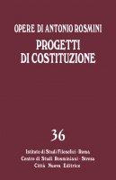 Progetti di Costituzione. Progetto di Costituzione per lo Stato romano - Antonio Rosmini
