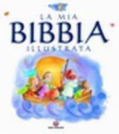 La mia bibbia illustrata - Jan Godfrey, Paola Bertolini Grudina