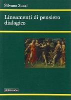 Lineamenti di pensiero dialogico - Zucal Silvano