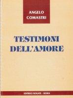 Testimoni dell'amore [vol_1] - Comastri Angelo