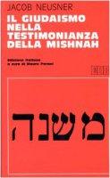 Il giudaismo nella testimonianza della Mishnah - Neusner Jacob