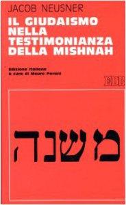 Copertina di 'Il giudaismo nella testimonianza della Mishnah'