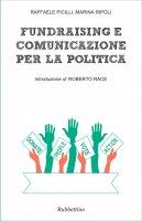 Fundraising e comunicazione per la politica - Raffaele Picilli, Marina Ripoli