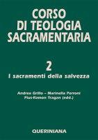 Corso di teologia sacramentaria [vol_2] / I sacramenti della salvezza - Andrea Grillo , Marinella Perroni , Pius-Ramon Tragan