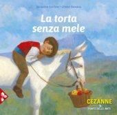 La torta senza mele. Ediz. a colori - Elschner Géraldine, Desvaux Olivier