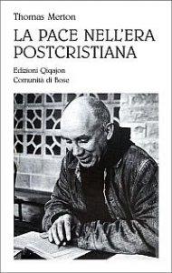 Copertina di 'La pace nell'era postcristiana'