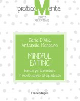 Mindful eating - Daria D'alia, Antonella Montano