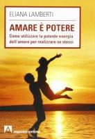 Amare è potere - Eliana Lamberti