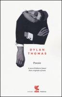 Poesie. Testo inglese a fronte - Thomas Dylan
