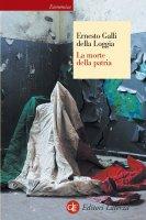 La morte della patria - Ernesto Galli della Loggia