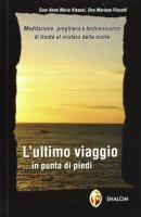 L'ultimo viaggio .... in punta di piedi - Piccotti Mariano, Vissani Anna Maria