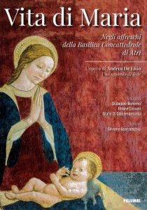 Copertina di 'Vita di Maria. Negli affreschi della Basilica Concattedrale di Atri'