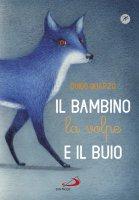 Il bambino la volpe e il buio - Guido Quarzo