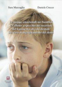 Copertina di 'Le mappe emozionali nei bambini e l'effetto a specchio dei recettori del legamento alveolo dentale nel caso di digrignamento dei denti'