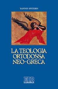 Copertina di 'La teologia ortodossa neo-greca'