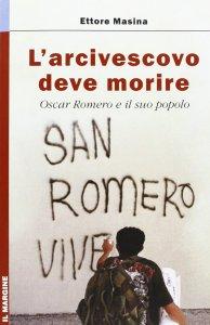 Copertina di 'Arcivescovo deve morire. Oscar Romero e il suo popolo (L')'