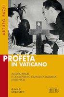 Profeta in Vaticano - Arturo Paoli