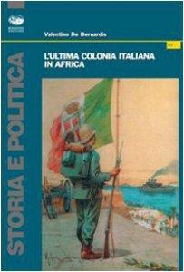Copertina di 'L' ultima colonia italiana in Africa'