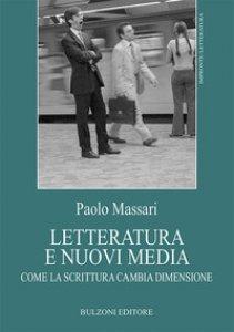 Copertina di 'Letteratura e nuovi media. Come la scrittura cambia dimensione'
