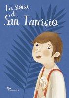 La storia di San Tarcisio - Antonella Pandini