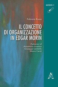 Copertina di 'Il concetto di organizzazione in Edgar Morin'