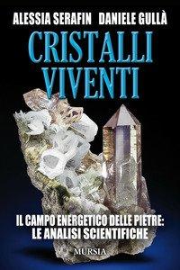 Copertina di 'Cristalli viventi. Il campo energetico delle pietre: le analisi scientifiche'