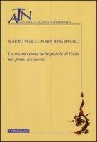 La trasmissione delle parole di Gesù nei primi tre secoli - Mauro Pesce, Mara Rescio