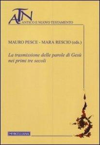 Copertina di 'La trasmissione delle parole di Gesù nei primi tre secoli'